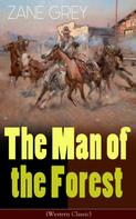 Zane Grey: The Man of the Forest (Western Classic)