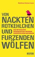 Matthias Zimmermann: Von nackten Rotkehlchen und furzenden Wölfen ★★