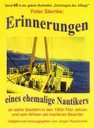 Peter Sternke: Erinnerungen eines Nautikers an seine Seefahrt in den 1950-70er Jahren und sein Wirken als maritimer Beamter ★★★★