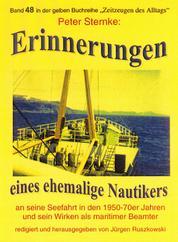 Erinnerungen eines Nautikers an seine Seefahrt in den 1950-70er Jahren und sein Wirken als maritimer Beamter - Band 48 in der maritimen gelben Buchreihe bei Jürgen Ruszkowski