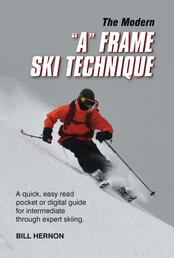 "The Modern ""A"" Frame Ski Technique"