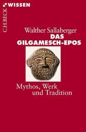 Das Gilgamesch-Epos - Mythos, Werk und Tradition