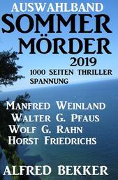 Auswahlband Sommermörder 2019 - 1000 Seiten Thriller Spannung