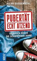 Allan Guggenbühl: Pubertät - echt ätzend ★★