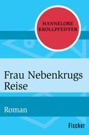Hannelore Krollpfeiffer: Frau Nebenkrugs Reise ★★★