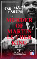 United States Department of Justice: The Truth Behind the Murder of Martin Luther King – Conspiracy Theory & The Official Investigation