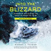 Into the Blizzard - Heroism at Sea During the Great Blizzard of 1978 (Unabridged)