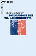 Thomas Rentsch: Philosophie des 20. Jahrhunderts ★★★★
