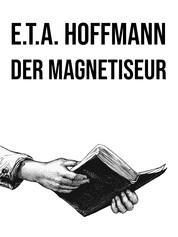 Der Magnetiseur - Erzählung