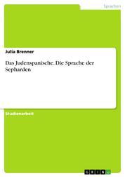 Das Judenspanische. Die Sprache der Sepharden