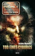 Achim Mehnert: Raumschiff Promet - Die Abenteuer der Shalyn Shan 11: Tod eines Cyborgs ★★★★★