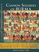 James Myint-Swe: Cannon Soldiers of Burma