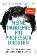 Walter van Rossum: Meine Pandemie mit Professor Drosten ★