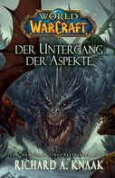 Richard A. Knaak: World of Warcraft: Der Untergang der Aspekte ★★★★★