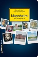 Cornelia Lohs: Mannheim - ein Stadtporträt ★★★