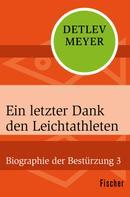 Detlev Meyer: Ein letzter Dank den Leichtathleten