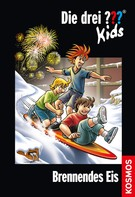Blanck Ulf: Die drei ??? Kids, 40, Brennendes Eis (drei Fragezeichen Kids) ★★★★★