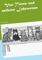 Hermann Freese: Von Tieren und anderen Lebewesen