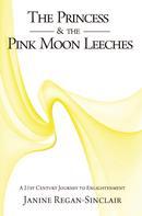 Janine Regan Sinclair: The Princess & the Pink Moon Leeches