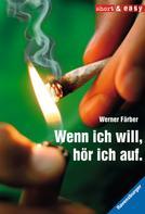 Werner Färber: Wenn ich will, hör ich auf. ★★★★