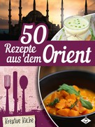 Stephanie Pelser: 50 Rezepte aus dem Orient ★★★★