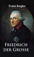 Franz Kugler: Friedrich der Große ★★★★★