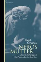 Birgit Schönau: Neros Mütter
