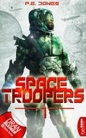 P. E. Jones: Space Troopers - Folge 1 ★★★★