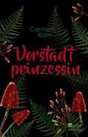 Carmen Korn: Vorstadtprinzessin ★
