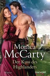 Der Kuss des Highlanders - Roman