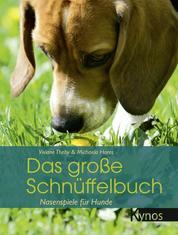 Das große Schnüffelbuch - Nasenspiele für Hunde