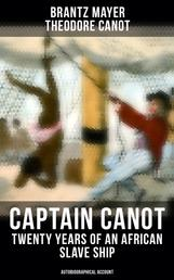 Captain Canot - Twenty Years of an African Slave Ship (Autobiographical Account) - An Account of Captain's Career and Adventures on the Coast, In the Interior, on Shipboard, and in the West Indies, Written Out and Edited From the Captain's Journals, Memoranda and Conversations