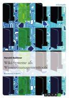 Harald Bachner: Wiki-Systeme als Wissensmanagementtools ★★