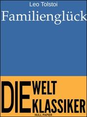 Familienglück - Ein Roman