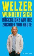 Prof. Dr. Harald Welzer: Welzer wundert sich ★★★★★