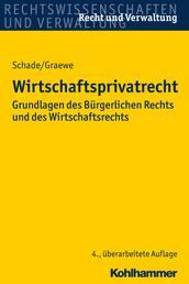 Wirtschaftsprivatrecht - Grundlagen des Bürgerlichen Rechts und des Wirtschaftsrechts