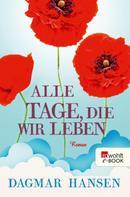Dagmar Hansen: Alle Tage, die wir leben ★★★★
