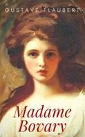 Gustave Flaubert: Gustave Flaubert: Madame Bovary. Sitten in der Provinz