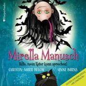 Mirella Manusch - Hilfe, mein Kater kann sprechen! (ungekürzt)