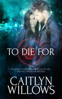 Caitlyn Willows: To Die For
