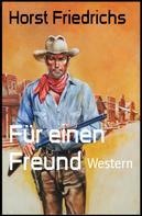 Horst Friedrichs: Für einen Freund ★★★★★