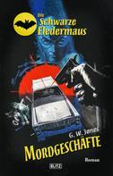 G. W. Jones: Die Schwarze Fledermaus 34: Mordgeschäfte