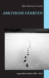 Arktische Fährten - ausgewählte Gedichte 2005 - 2015