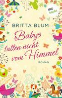 Britta Blum: Babys fallen nicht vom Himmel ★★★