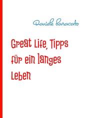 Great Life, Tipps für ein langes Leben - So werden Sie sehr alt!