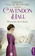 Barbara Taylor Bradford: Cavendon Hall - Momente des Glücks ★★★★