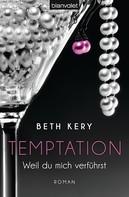 Beth Kery: Temptation 1-4 - Weil du mich verführst ★★★★