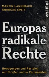 Europas radikale Rechte - Bewegungen und Parteien auf Straßen und in Parlamenten