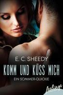 E. C. Sheedy: Komm und küss mich ★★★★