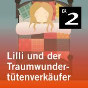 Lilli und der Traumwundertütenverkäufer